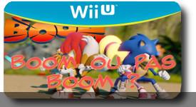 Sonic Boom Wii u, boom ou pas boom ?