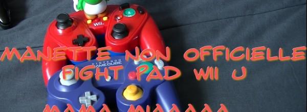 Fight Pad Wii U : Mama miiiaaaaaa …