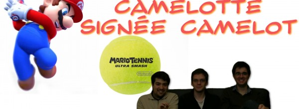 Mario Tennis Ultra Smash : Camelot(te) !